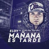 Play & Download Mañana Es Tarde by Eloy | Napster