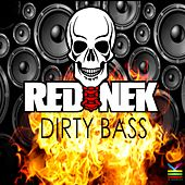 Play & Download Dirty Bass by Rednek | Napster