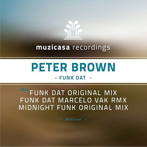 Play & Download Funk Dat by Peter Brown | Napster
