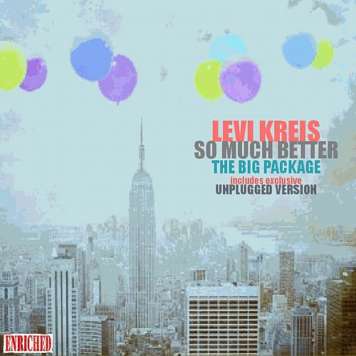 So Much Better (The Big Package) by Levi Kreis