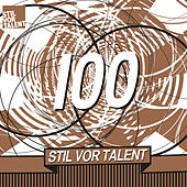 Play & Download Oliver Koletzki presents Stil vor Talent 100 by Various Artists | Napster
