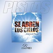 Play & Download Se Abren Los Cielos ( Pistas) by Jose Luis Reyes | Napster