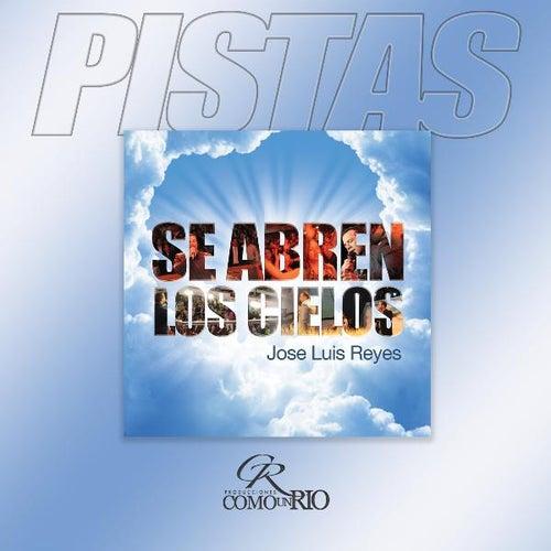 Se Abren Los Cielos ( Pistas) by Jose Luis Reyes