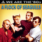 Play & Download We Are The '80s by A Flock of Seagulls | Napster
