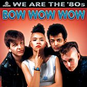 Play & Download We Are The '80s by Bow Wow Wow | Napster