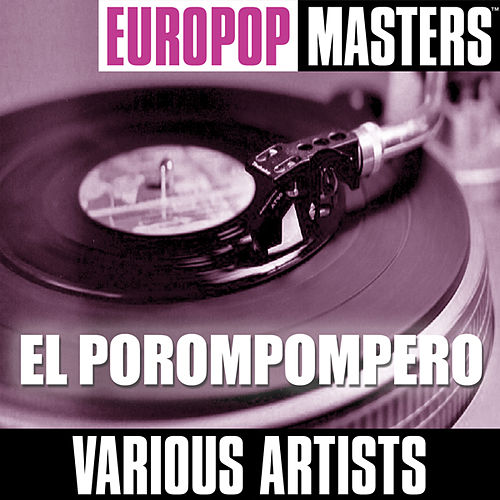 Play & Download Europop Masters: El Porompompero by Various Artists | Napster