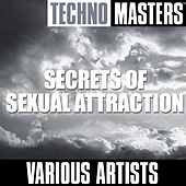 Play & Download Techno Masters: Secrets Of Sexual Attraction by Various Artists | Napster
