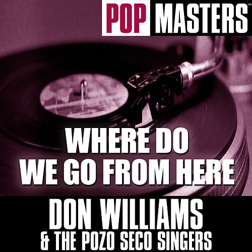 Play & Download Pop Masters: Where Do We Go From Here by Don Williams | Napster