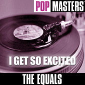Play & Download Pop Masters: I Get So Excited by The Equals | Napster