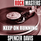 Play & Download Rock Masters: Keep On Running by Spencer Davis | Napster