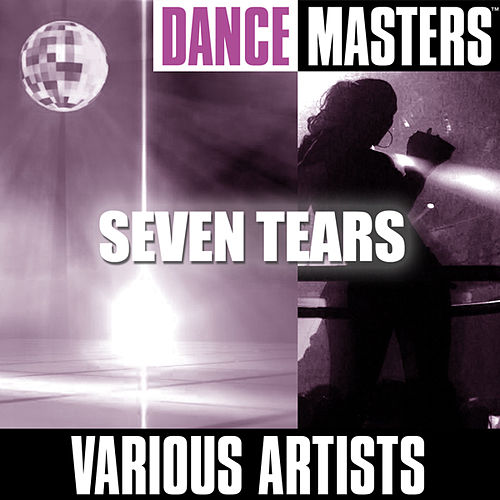 Play & Download Dance Masters: Seven Tears by Various Artists | Napster