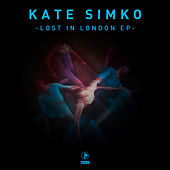 Play & Download Lost in London EP by Kate Simko | Napster