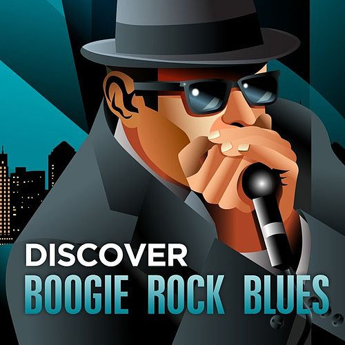 Play & Download Discover - Boogie Rock Blues by Various Artists | Napster