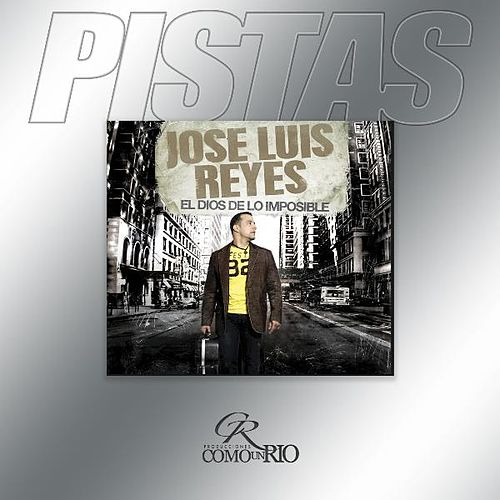 Play & Download El Dios De Lo Imposible (Pistas) by Jose Luis Reyes | Napster