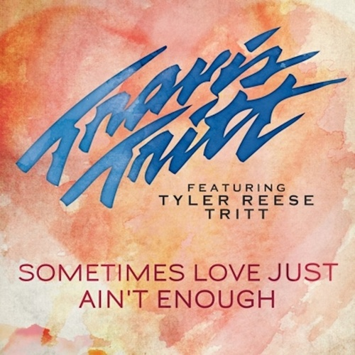 Play & Download Sometimes Love Just Ain't Enough (feat. Tyler Reese Tritt) by Travis Tritt | Napster