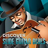 Play & Download Discover - Slide Guitar Blues by Various Artists | Napster