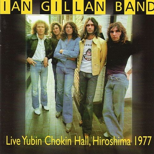 Play & Download Live Yubin Chokin Hall, Hiroshima 1977 by Ian Gillan | Napster