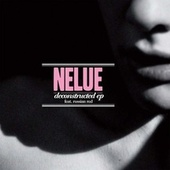Play & Download Deconstructed EP by Nelue | Napster