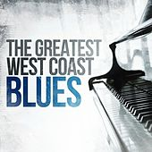 Play & Download The Greatest West Coast Blues by Various Artists | Napster