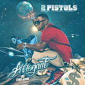 Play & Download Arrogant by 2 Pistols | Napster