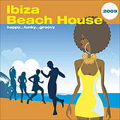 Play & Download Ibiza Beach House 2009 by Various Artists | Napster