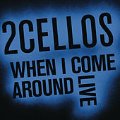 When I Come Around (Live) by 2Cellos