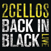 Play & Download Back In Black (Live) by 2Cellos | Napster