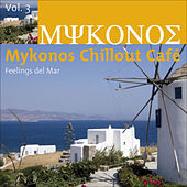 Play & Download Mykonos Chillout Café Vol.3 (Feelings del Mar) by Various Artists | Napster