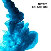 Play & Download Brennschluss by The Teeth | Napster