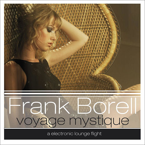 Play & Download Voyage Mystique (a electronic lounge flight) by Frank Borell | Napster
