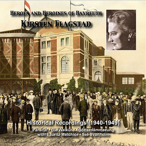 Play & Download Heroes and Heroines of Bayreuth: Kirsten Flagstad (Recordings 1940-1949) by Kirsten Flagstad | Napster
