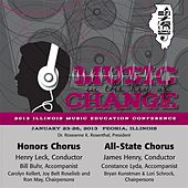 Play & Download 2013 Illinois Music Educators Association (IMEA): Honors Chorus & All-State Chorus by Various Artists | Napster
