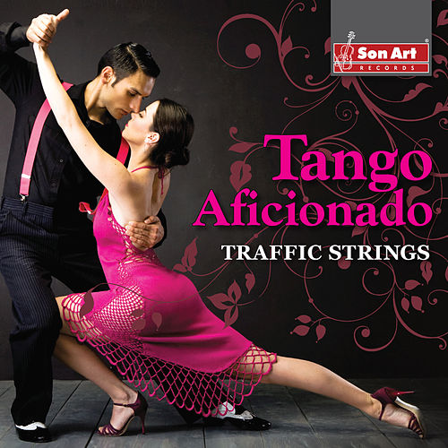 Play & Download Tango Aficionado by Traffic Strings | Napster