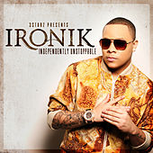 Independently Unstoppable by Ironik