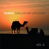 Play & Download Dubai Chillhouse Grooves Vol.2 by Various Artists | Napster