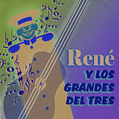 Play & Download René y los Grandes del Tres II by René Esquivel | Napster