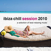 Ibiza Chill Session 2010 by Various Artists