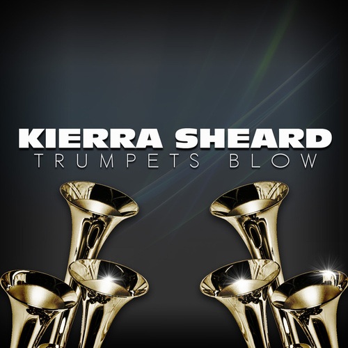 Play & Download Trumpets Blow by Kierra