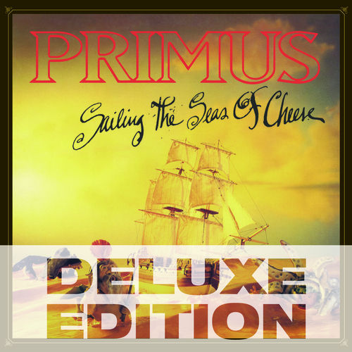 Sailing The Seas Of Cheese (Deluxe) by Primus