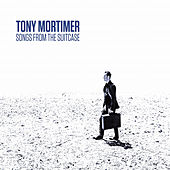 Songs from the Suitcase by Tony Mortimer