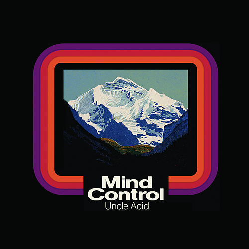 Play & Download Mind Control by Uncle Acid & The Deadbeats | Napster