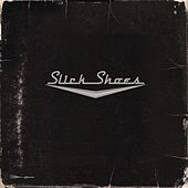 Play & Download Slick Shoes by Slick Shoes | Napster