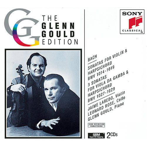 Bach: The Six Sonatas for Violin and Harpsichord; The Three Sonatas for Viola da Gamba by Glenn Gould