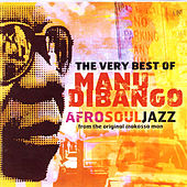 The Very Best Of Manu Dibango:  Afro Soul Jazz From The Original Makossa Man by Manu Dibango