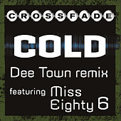 Play & Download Cold (DeeTown Remix featuring Miss Eighty 6) by Crossfade | Napster