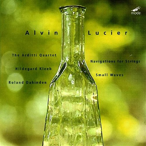 Play & Download Lucier, Alvin:  Small Waves; Navigations For Strings by Alvin Lucier | Napster