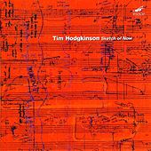 Play & Download Sketch Of Now by Tim Hodgkinson | Napster