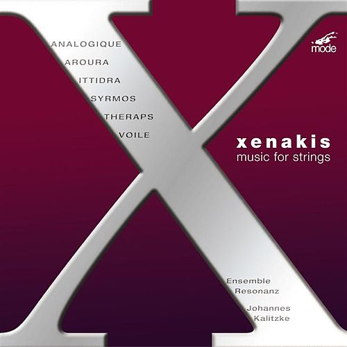 Works For Strings; Syrmos (1959); Aroura (1971); Analogique A+b (1958); Voile (1995) by Iannis Xenakis