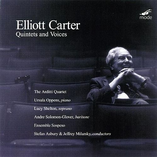 First Recordings; Quintet For Piano And Strings; Quintet For Piano And Winds; Syringa by Elliott Carter