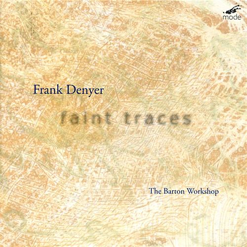 Play & Download Faint Traces by Frank Denyer | Napster